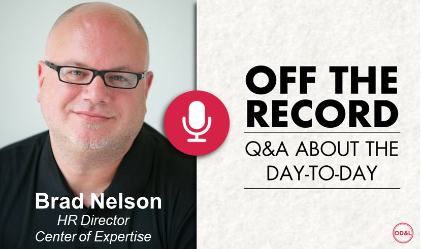 Off the Record with Brad Nelson, HR Director, Center of Expertise